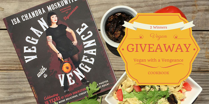 Vegan With A Vengeance 10th Anniversary Edition Cookbook Giveaway